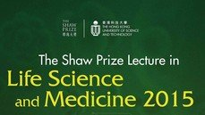 The Shaw Prize Lecture in Life Science and Medicine 2015