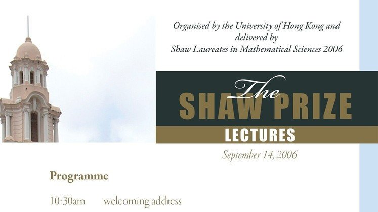 The Shaw Prize Lecture in Mathematical Sciences 2006